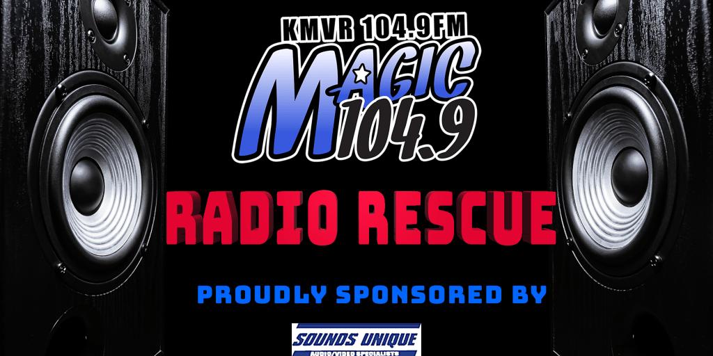 Magic104.9's Radio Rescue